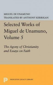Selected Works of Miguel De Unamuno, Volume 5: the Agony of Christianity and Essays on Faith av Miguel de Unamuno (Heftet)
