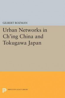 Urban Networks in Ch'ing China and Tokugawa Japan av Gilbert Rozman (Heftet)