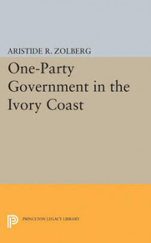 One-Party Government in the Ivory Coast av Aristide R. Zolberg (Heftet)
