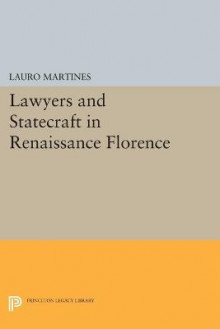 Lawyers and Statecraft in Renaissance Florence av Lauro Martines (Heftet)