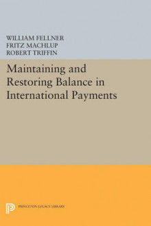 Maintaining and Restoring Balance in International Trade av Fritz Machlup, William Fellner og Robert Triffin (Heftet)