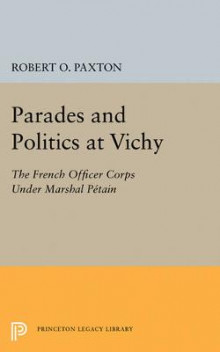 Parades and Politics at Vichy av Robert O. Paxton (Heftet)