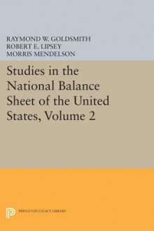 Studies in the National Balance Sheet of the United States, Volume 2 av Raymond William Goldsmith, Robert E. Lipsey og M. Mendelson (Heftet)