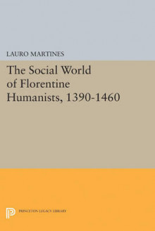 Social World of Florentine Humanists, 1390-1460 av Lauro Martines (Heftet)