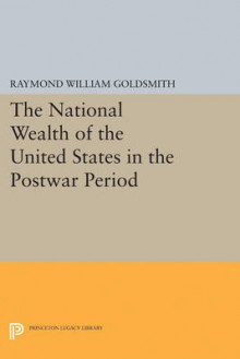 National Wealth of the United States in the Postwar Period av Raymond William Goldsmith (Heftet)