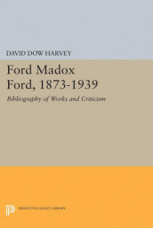 Ford Madox Ford, 1873-1939 av David Dow Harvey (Heftet)