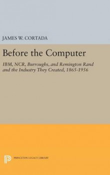 Before the Computer av James W. Cortada (Innbundet)