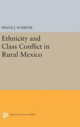 Omslag - Ethnicity and Class Conflict in Rural Mexico