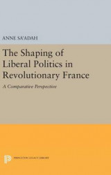 Omslag - The Shaping of Liberal Politics in Revolutionary France