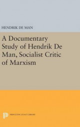 Omslag - A Documentary Study of Hendrik De Man, Socialist Critic of Marxism