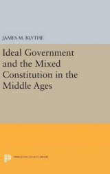 Omslag - Ideal Government and the Mixed Constitution in the Middle Ages
