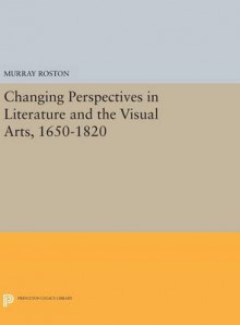 Changing Perspectives in Literature and the Visual Arts, 1650-1820 av Murray Roston (Innbundet)