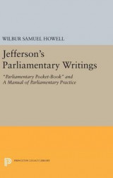 Omslag - Jefferson's Parliamentary Writings: Parliamentary Pocket-Book and a Manual of Parliamentary Practice. Second Series