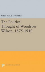 Omslag - The Political Thought of Woodrow Wilson, 1875-1910