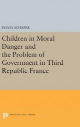 Omslag - Children in Moral Danger and the Problem of Government in Third Republic France