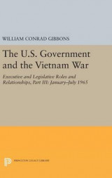 Omslag - The U.S. Government and the Vietnam War: Executive and Legislative Roles and Relationships: Part III