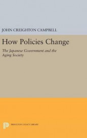 How Policies Change av John Creighton Campbell (Innbundet)