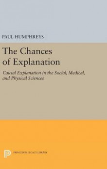 The Chances of Explanation av Paul Humphreys (Innbundet)