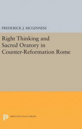 Omslag - Right Thinking and Sacred Oratory in Counter-Reformation Rome