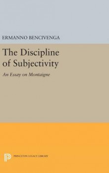 The Discipline of Subjectivity av Ermanno Bencivenga (Innbundet)