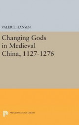 Omslag - Changing Gods in Medieval China, 1127-1276