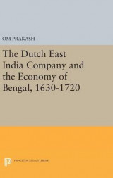 Omslag - The Dutch East India Company and the Economy of Bengal, 1630-1720