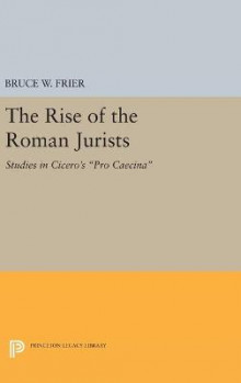 The Rise of the Roman Jurists av Bruce W. Frier (Innbundet)