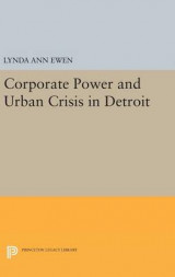 Omslag - Corporate Power and Urban Crisis in Detroit