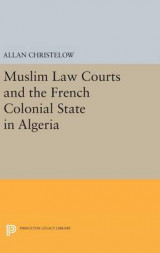 Omslag - Muslim Law Courts and the French Colonial State in Algeria