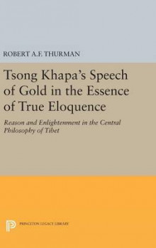 Tsong Khapa's Speech of Gold in the Essence of True Eloquence av Robert A. F. Thurman (Innbundet)