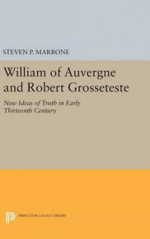 William of Auvergne and Robert Grosseteste av Steven P. Marrone (Innbundet)
