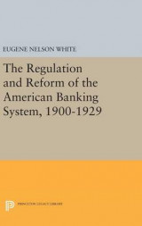 Omslag - The Regulation and Reform of the American Banking System, 1900-1929
