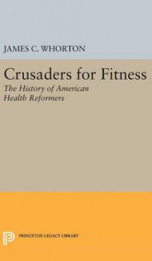 Crusaders for Fitness av James C. Whorton (Innbundet)
