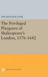 Omslag - The Privileged Playgoers of Shakespeare's London, 1576-1642