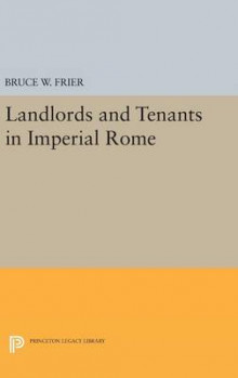 Landlords and Tenants in Imperial Rome av Bruce W. Frier (Innbundet)