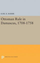 Omslag - Ottoman Rule in Damascus, 1708-1758