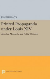 Omslag - Printed Propaganda Under Louis XIV