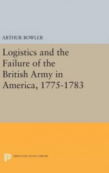 Omslag - Logistics and the Failure of the British Army in America, 1775-1783
