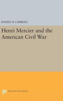Henri Mercier and the American Civil War av David Carroll (Innbundet)