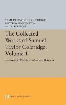 The Collected Works of Samuel Taylor Coleridge: Lectures, 1795: On Politics and Religion Volume 1 av Samuel Taylor Coleridge (Innbundet)