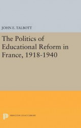 Omslag - The Politics of Educational Reform in France, 1918-1940