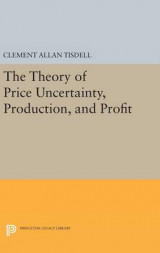 Omslag - The Theory of Price Uncertainty, Production, and Profit