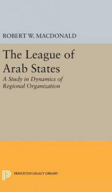 The League of Arab States av Robert W. MacDonald (Innbundet)