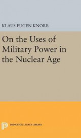 Omslag - On the Uses of Military Power in the Nuclear Age