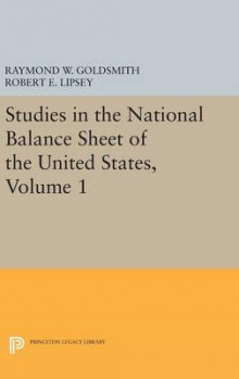 Studies in the National Balance Sheet of the United States, Volume 1 av Raymond William Goldsmith, Robert E. Lipsey og M. Mendelson (Innbundet)