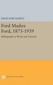 Ford Madox Ford, 1873-1939 av David Dow Harvey (Innbundet)