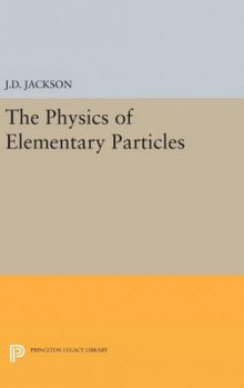 Physics of Elementary Particles av John David Jackson (Innbundet)