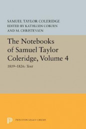 The Notebooks of Samuel Taylor Coleridge, Volume 4 av Samuel Taylor Coleridge (Innbundet)