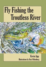 Omslag - Fly Fishing the Troutless River
