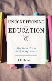 Unconditioning and Education Volume 1 av J Krishnamurti (Heftet)